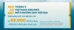Vietnam Airlines đồng loạt mở thêm nhiều đường bay nội địa mới